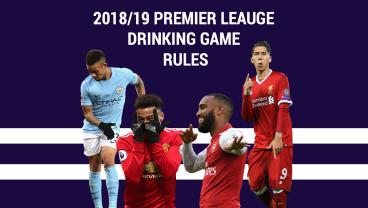 Premier League Drinking Game Rules For The 2018-19 Season
