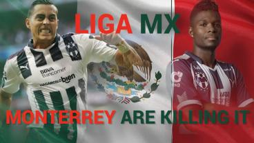 Liga MX: Monterrey Are Killing It